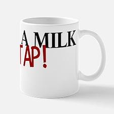 Grade A MILK on tap Mug