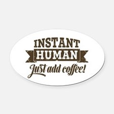 Instant Human Oval Car Magnet