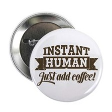 "Instant Human 2.25"" Button"