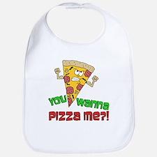 You Wanna Pizza Me Bib
