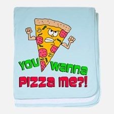 You Wanna Pizza Me baby blanket