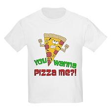 You Wanna Pizza Me T-Shirt
