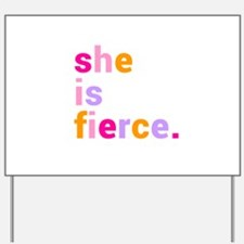 She if Fierce Colors Yard Sign