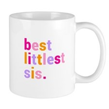 best littlest sis. Mug