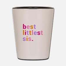 best littlest sis. Shot Glass