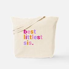 best littlest sis. Tote Bag