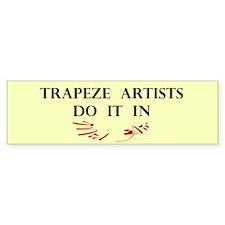 Trapeze Artists Gift Bumper Bumper Bumper Sticker
