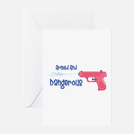 Armed And Dangerous Greeting Cards
