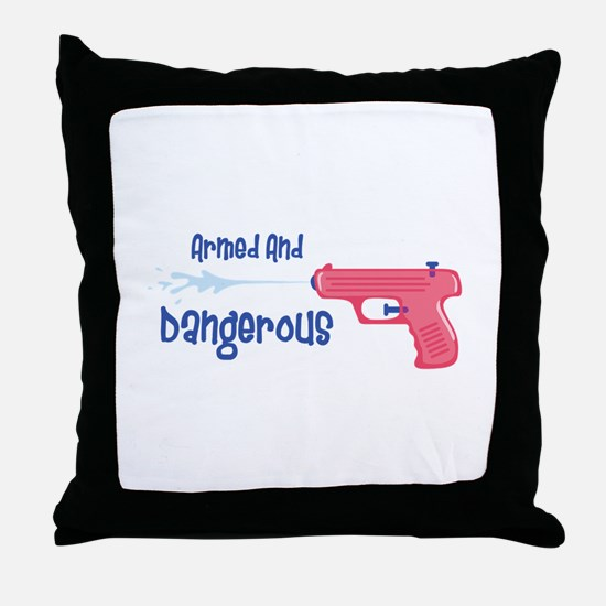 Armed And Dangerous Throw Pillow