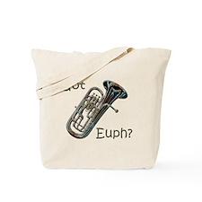 Got Euph?/Anything.. Tote Bag