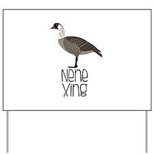 Nene Xing Yard Sign