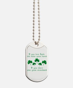 Raise Your Hands for Irish Girls Dog Tags
