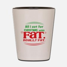 All I got for CHRISTMAS was FAT really FAT! Shot G