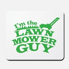 Im the LAWN MOWER GUY with green grass Mousepad