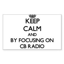 Keep calm by focusing on Cb Radio Decal
