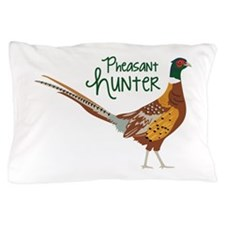 PheasaNt huNteR Pillow Case
