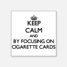 Keep calm by focusing on Cigarette Cards Sticker