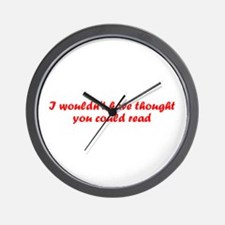 i wouldnt have thought you co Wall Clock