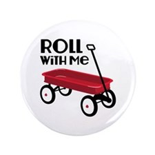 """ROLL WiTH Me 3.5"""" Button"""