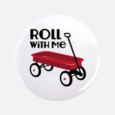 "ROLL WiTH Me 3.5"" Button"