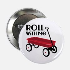 "ROLL WiTH Me 2.25"" Button"