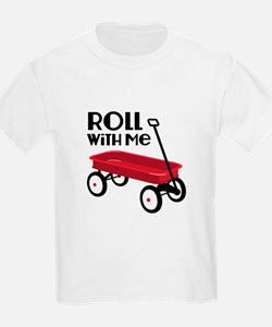 ROLL WiTH Me T-Shirt