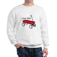 Lets Roll Sweatshirt