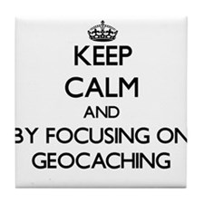 Keep calm by focusing on Geocaching Tile Coaster