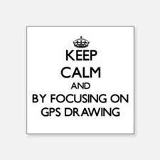 Keep calm by focusing on Gps Drawing Sticker