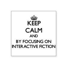 Keep calm by focusing on Interactive Fiction Stick