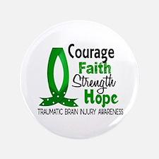 """Courage Faith 1 TBI 3.5"""" Button"""