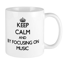 Keep calm by focusing on Music Mugs