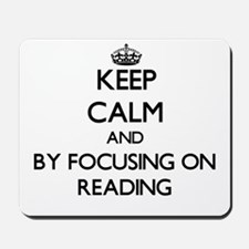 Keep calm by focusing on Reading Mousepad
