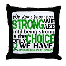 How Strong We Are TBI Throw Pillow
