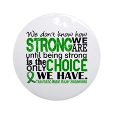 How Strong We Are TBI Ornament (Round)