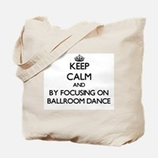 Keep calm by focusing on Ballroom Dance Tote Bag