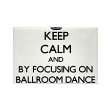 Keep calm by focusing on Ballroom Dance Magnets