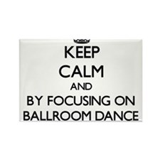 Keep calm by focusing on Ballroom Dance Magnets