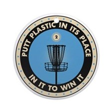 Putt Plastic In Its Place Ornament (Round)