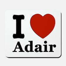 I love Adair Mousepad