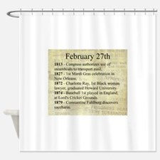 February 27th Shower Curtain