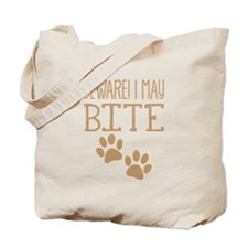 BEWARE! paws I may BITE! Dog/Cat biter Tote Bag