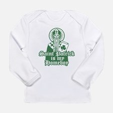 Saint Patrick is My Homeboy Long Sleeve T-Shirt