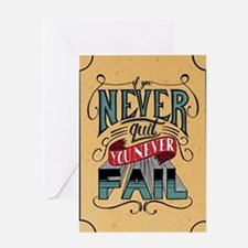 Never Quit / Never Fail Greeting Cards
