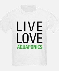 Live Love Aquaponics T-Shirt