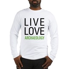 Live Love Archaeology Long Sleeve T-Shirt