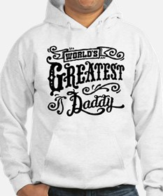 World's greatest Daddy Hoodie