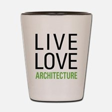 Live Love Architecture Shot Glass