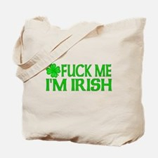 Fuck Me I'm Irish Tote Bag