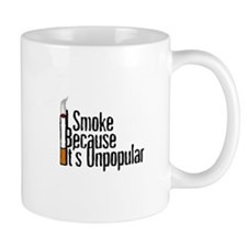 I Smoke Because It's Unpopular (Mug)